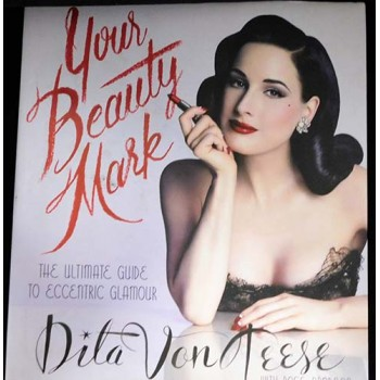 Dita Von Teese Signed Your Beauty Mark 1st Ed Hardcover Book JSA Authenticated